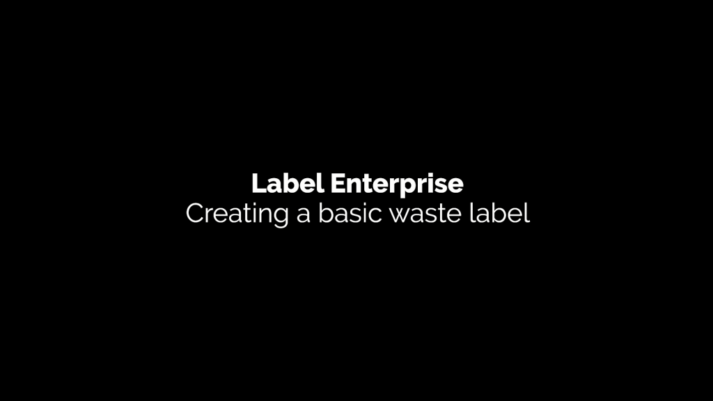 Creating a basic waste label in Label Enterprise